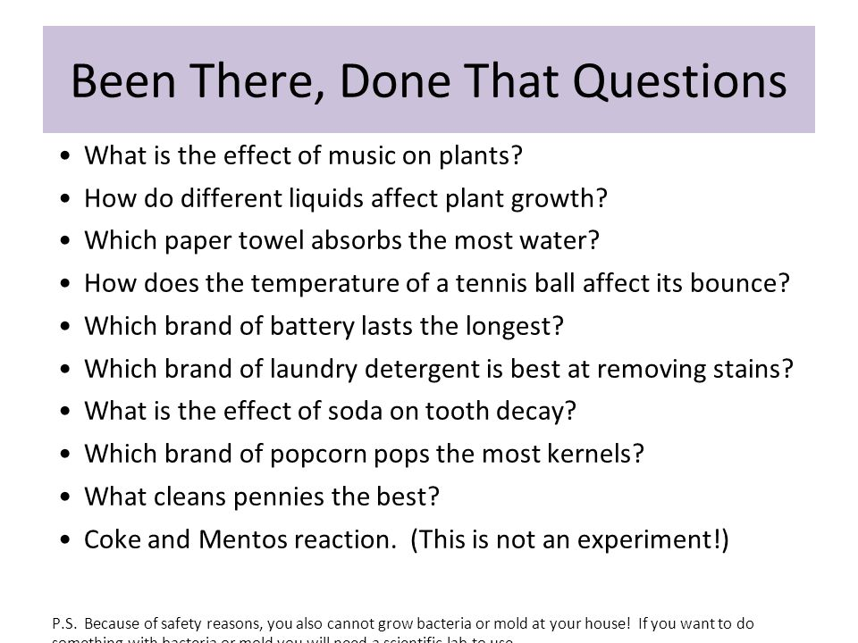 The Science Fair How does ___________ affect ________.