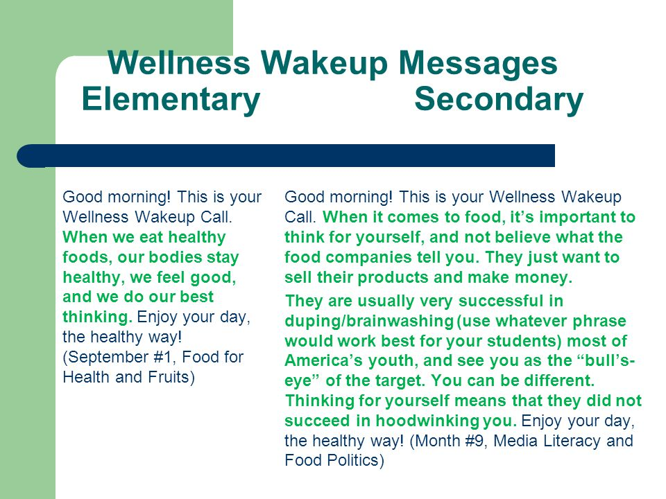 Wellness Wake-Up Messages NY Coalition for Healthy School Food http://www.healthyschoolfood.org http://www.healthyschoolfood.org Nutrition Messages fo