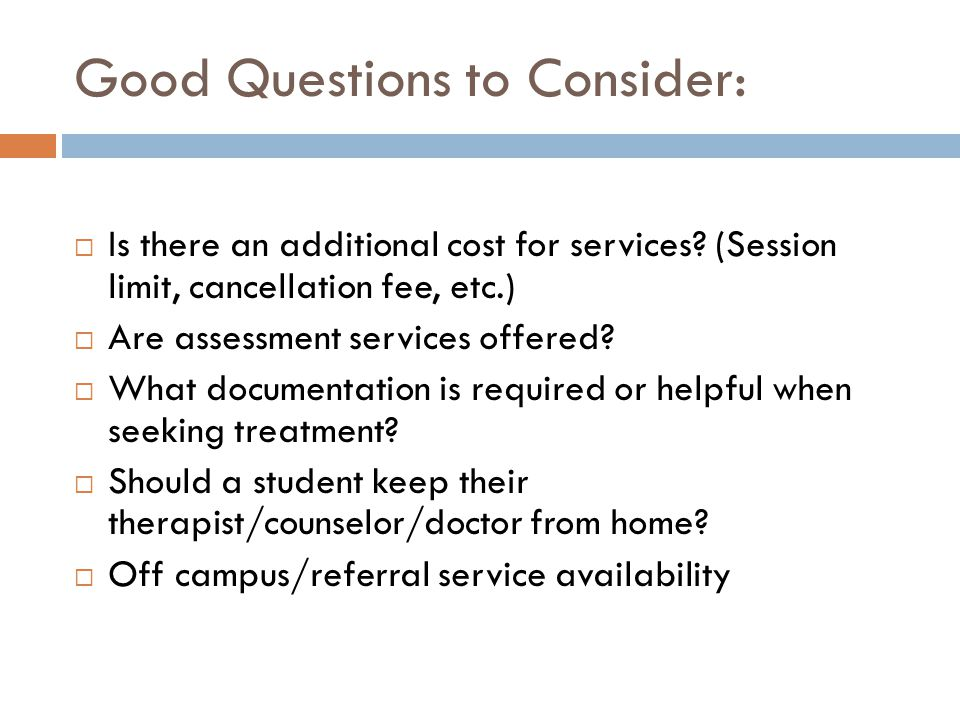 Good Questions to Consider: Is there an additional cost for services.
