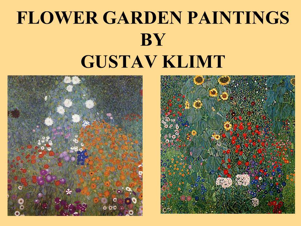 FLOWER GARDEN PAINTINGS BY GUSTAV KLIMT