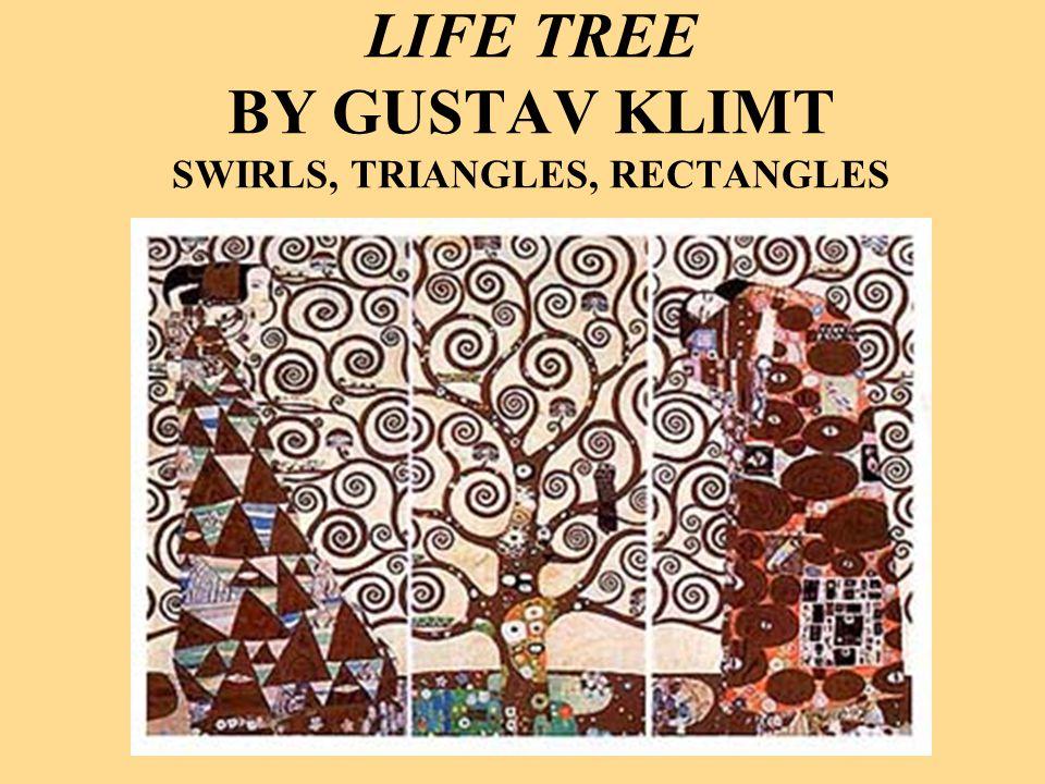 LIFE TREE BY GUSTAV KLIMT SWIRLS, TRIANGLES, RECTANGLES