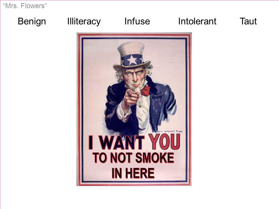 Mrs. Flowers Benign Illiteracy Infuse Intolerant Taut