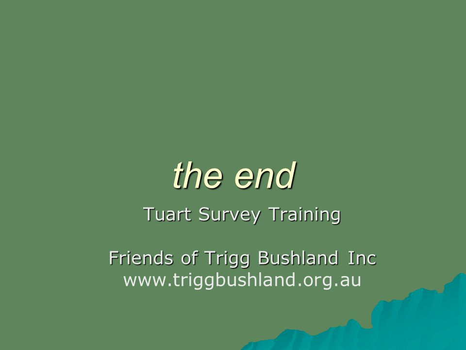 the end Tuart Survey Training Friends of Trigg Bushland Inc www.triggbushland.org.au