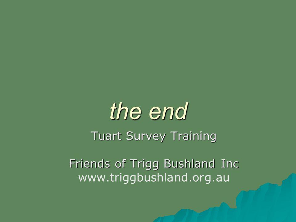 the end Tuart Survey Training Friends of Trigg Bushland Inc www.triggbushland.org.au