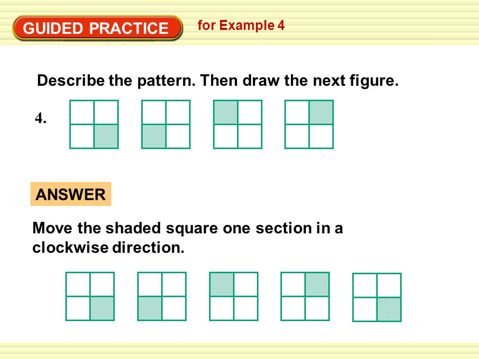 GUIDED PRACTICE for Example 4 Describe the pattern.