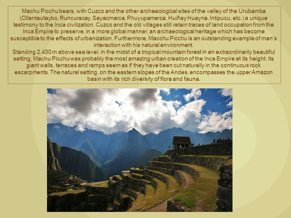 Machu Picchu bears, with Cuzco and the other archaeological sites of the valley of the Urubamba (Ollantautaybo, Runcuracay, Sayacmarca, Phuyupamarca,