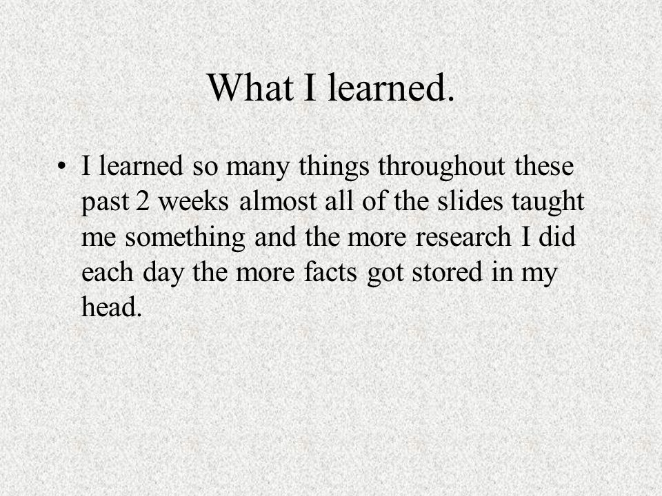 What I learned.