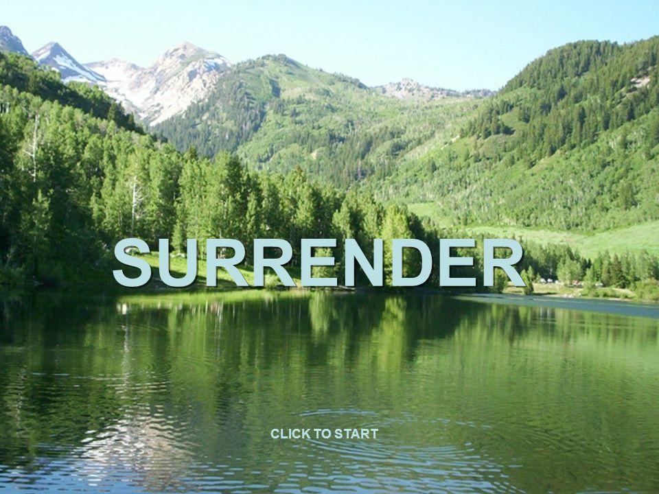 SURRENDER CLICK TO START