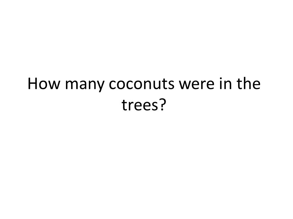 How many coconuts were in the trees