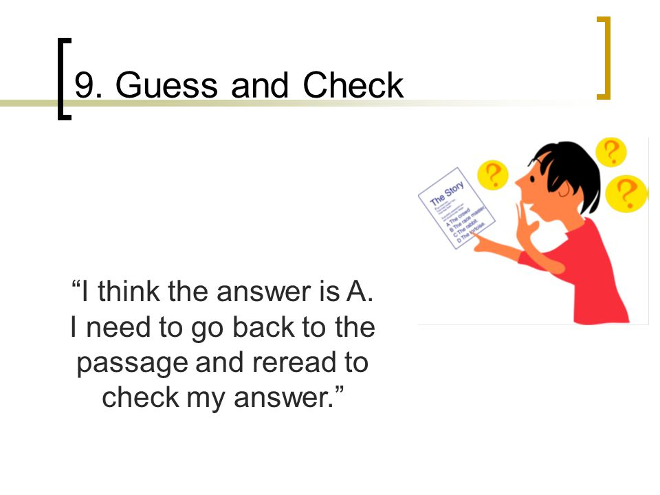 9. Guess and Check I think the answer is A.