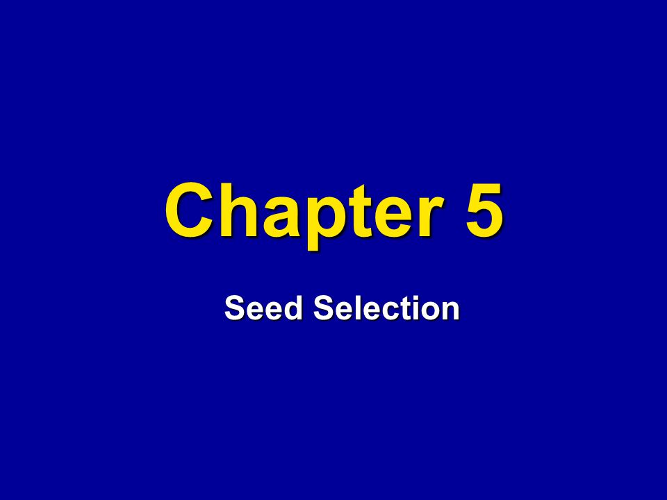 Chapter 5 Seed Selection