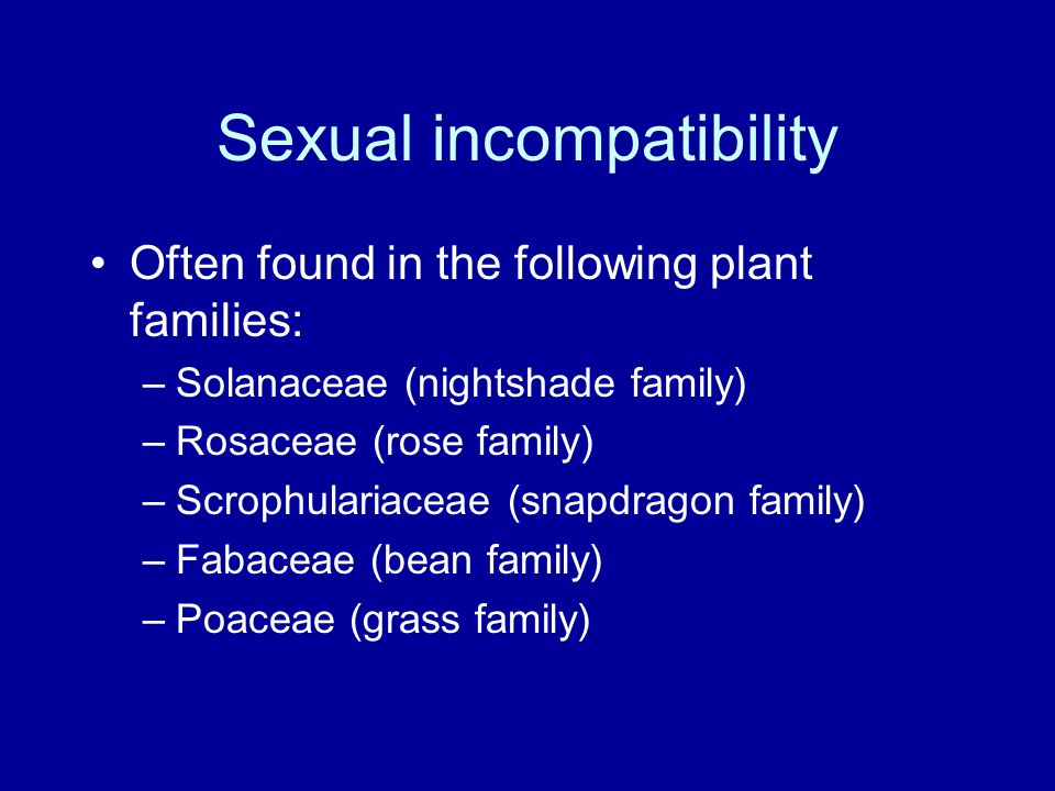 Often found in the following plant families: –Solanaceae (nightshade family) –Rosaceae (rose family) –Scrophulariaceae (snapdragon family) –Fabaceae (bean family) –Poaceae (grass family)