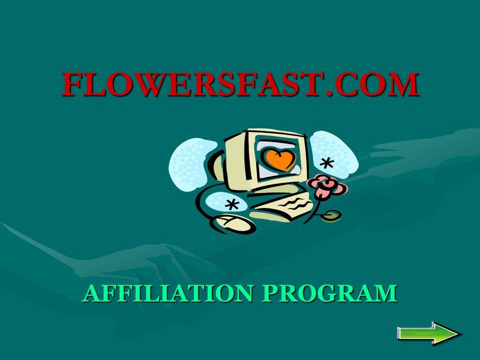 FLOWERSFAST.COM AFFILIATION PROGRAM