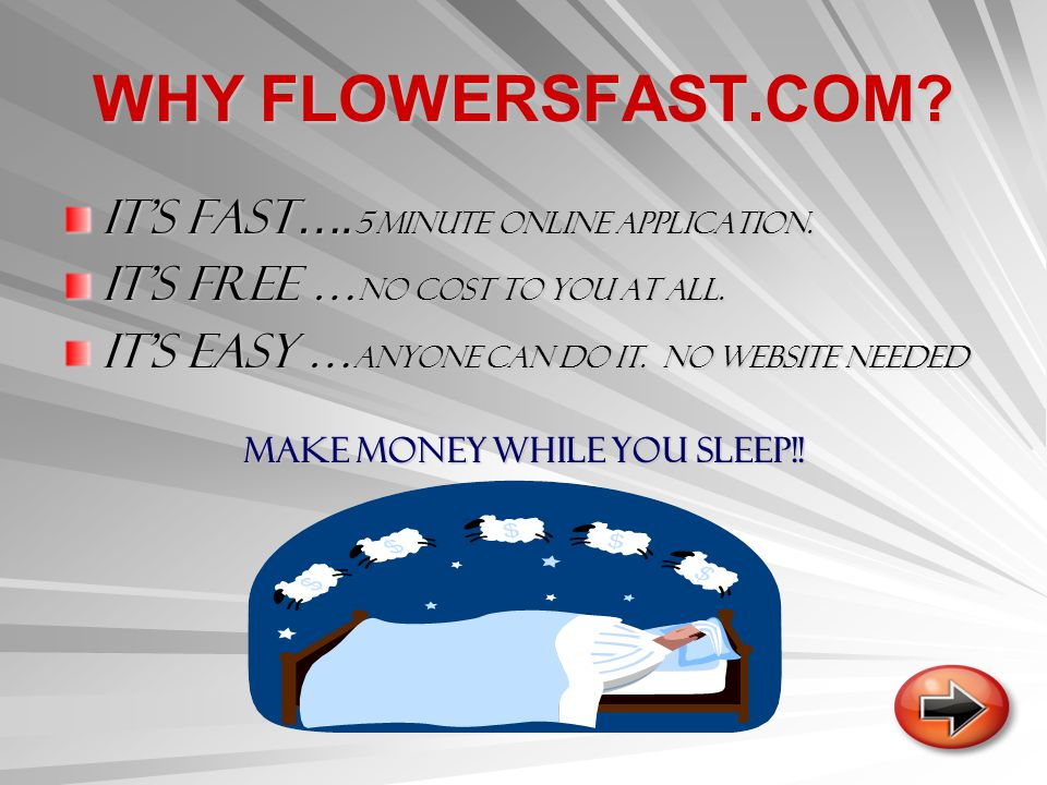WHY FLOWERSFAST.COM. ITS FAST …. 5 MINUTE ONLINE APPLICATION.