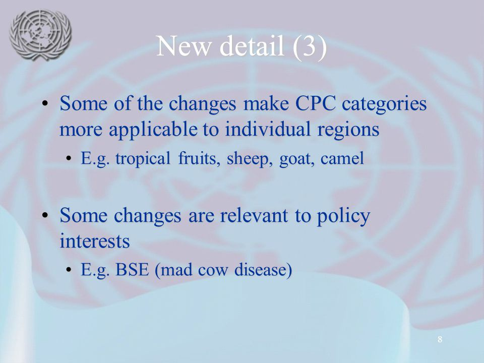 8 New detail (3) Some of the changes make CPC categories more applicable to individual regionsSome of the changes make CPC categories more applicable to individual regions E.g.