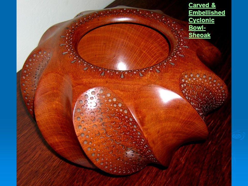 Carved & Embellished Cyclonic Bowl- Sheoak