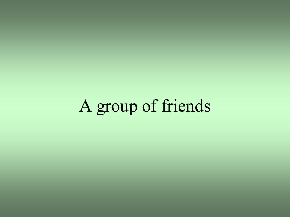 A group of friends