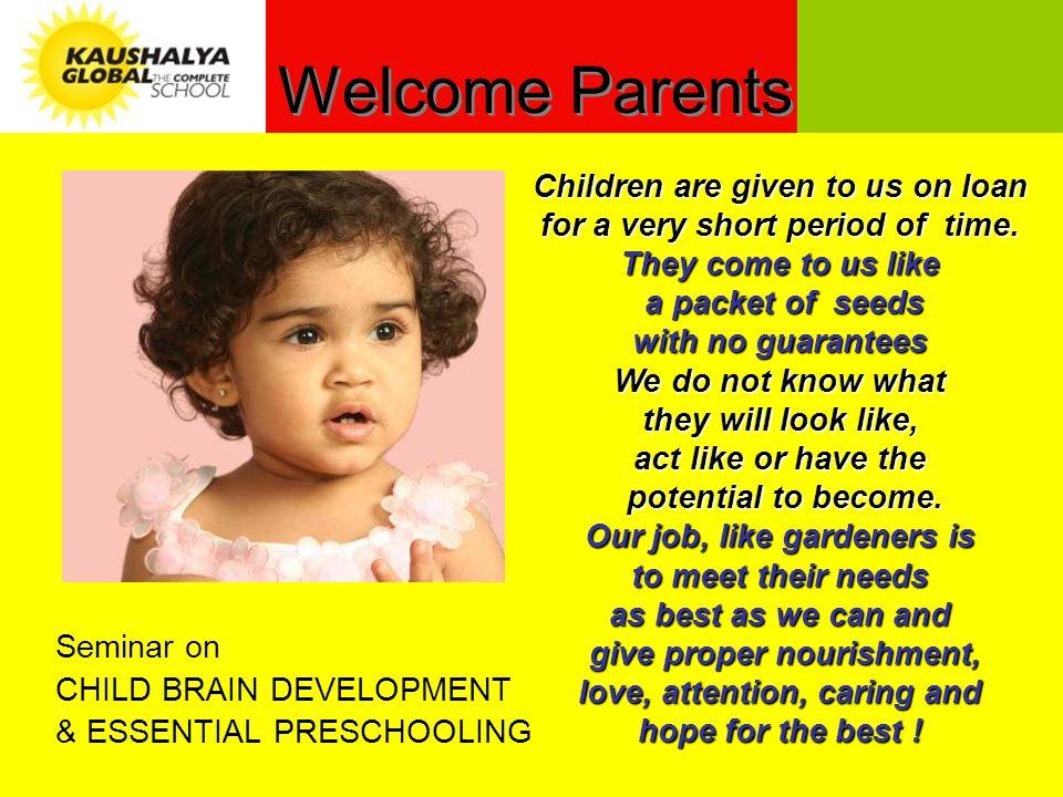 6 months onwards Infancy program Mother toddler program