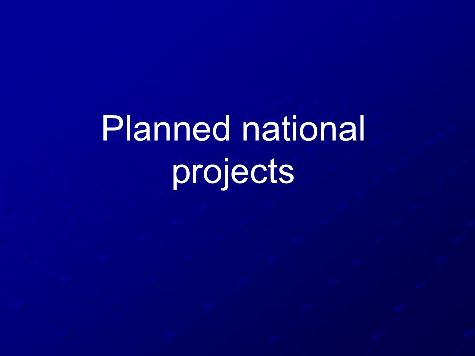 Planned national projects
