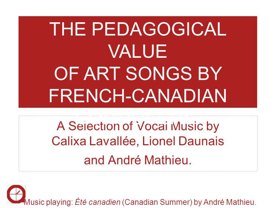 A SELECTION OF MUSIC BY CALIXA LAVALLÉE, LIONEL DAUNAIS, & ANDRÉ MATHIEU RECITAL