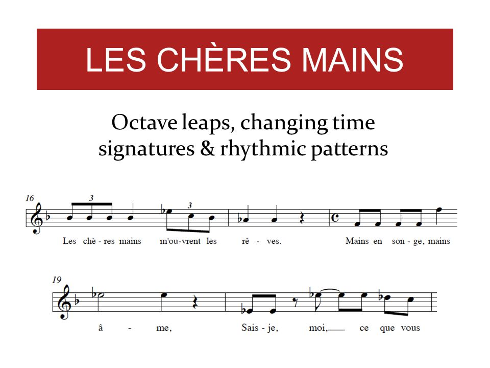 LES CHÈRES MAINS Octave leaps, changing time signatures & rhythmic patterns