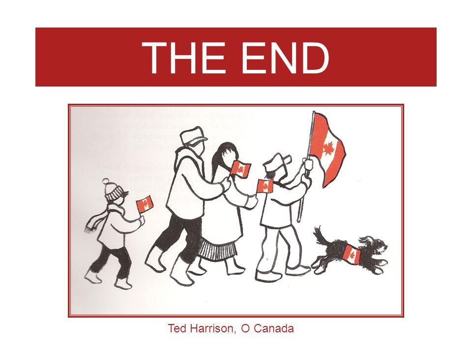 THE END Ted Harrison, O Canada