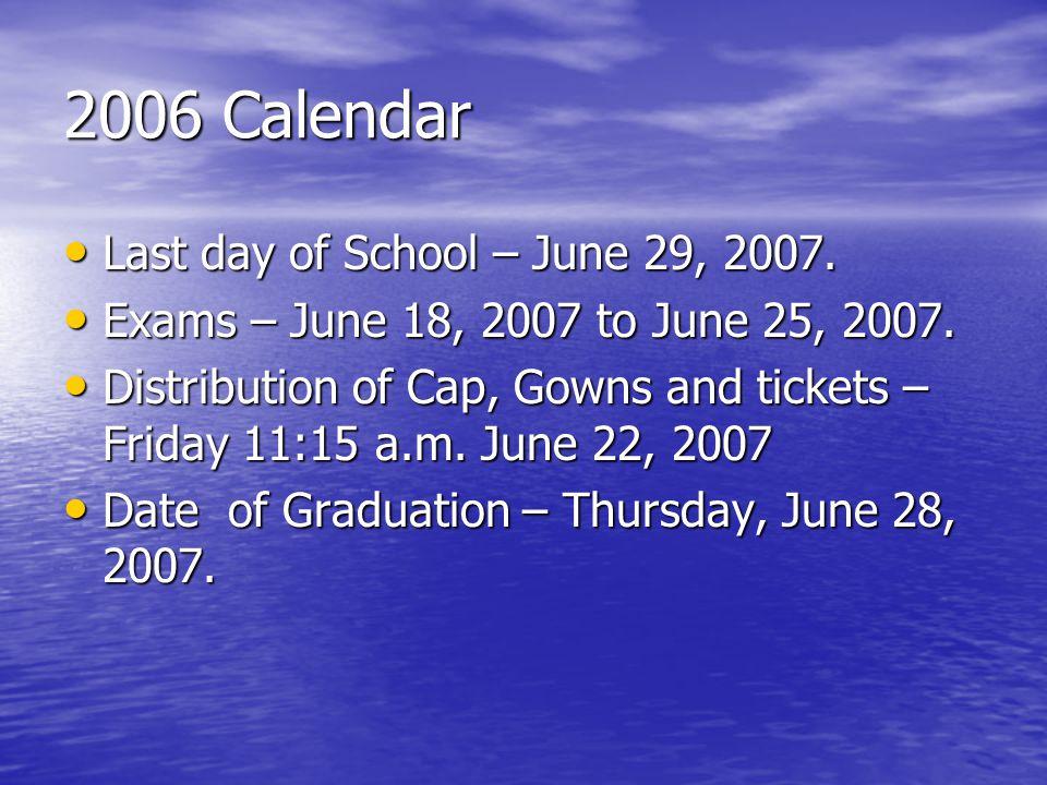 2006 Calendar Last day of School – June 29, 2007. Last day of School – June 29, 2007.