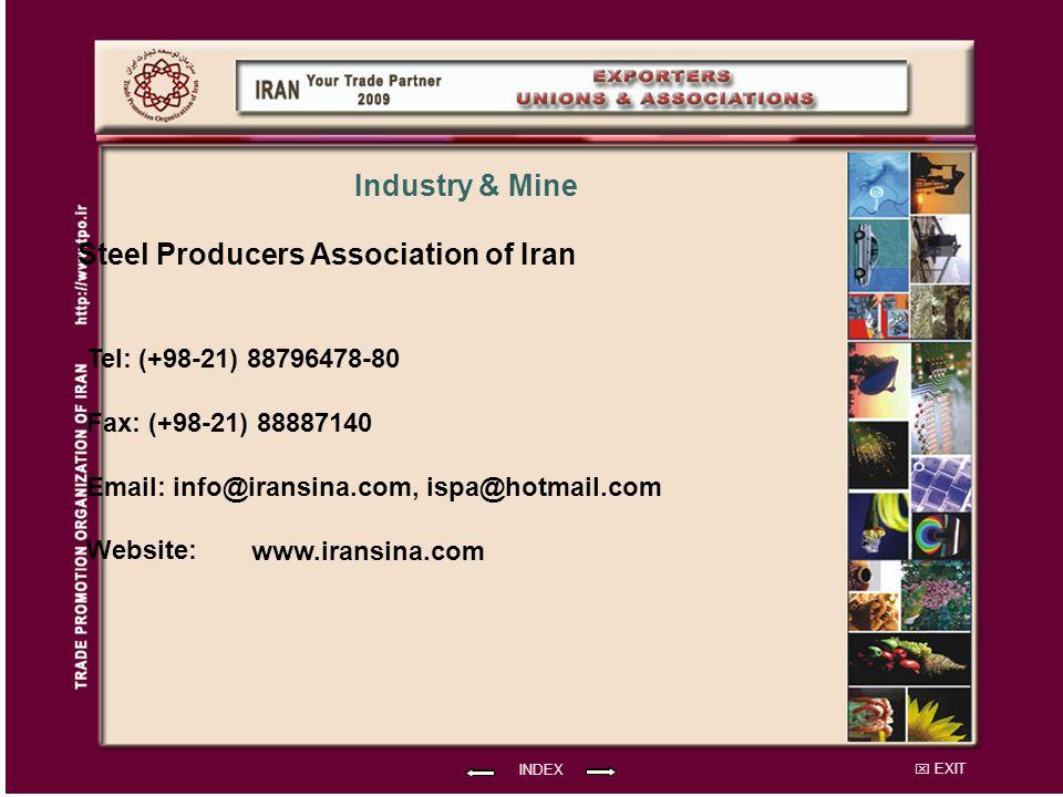EXIT Steel Producers Association of Iran Tel: (+98-21) 88796478-80 Fax: (+98-21) 88887140 Email: info@iransina.com, ispa@hotmail.com Website: INDEX Industry & Mine www.iransina.com