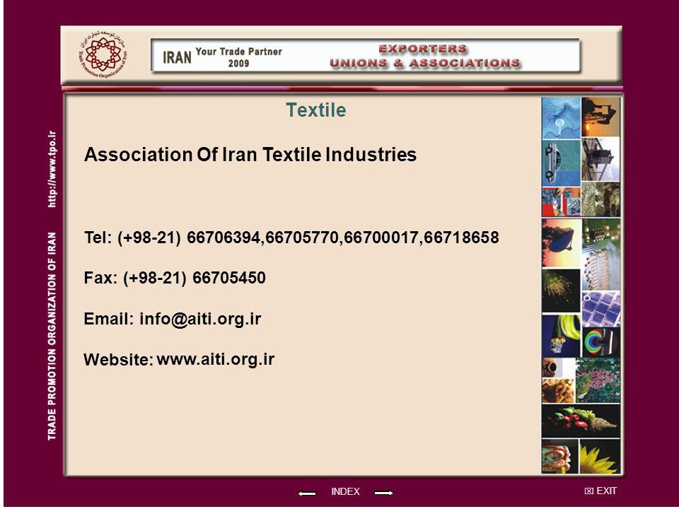EXIT INDEX Textile Association Of Iran Textile Industries Tel: (+98-21) 66706394,66705770,66700017,66718658 Fax: (+98-21) 66705450 Email: info@aiti.org.ir Website: www.aiti.org.ir