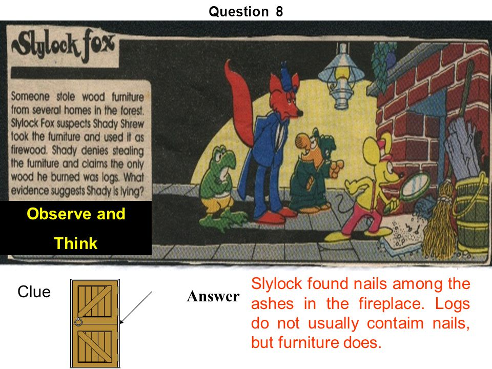 Q 7 Answer Granny was able to read the fine print when Slylock placed the lease behind the fishbowl.