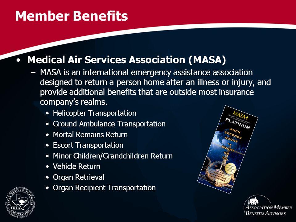 Medical Air Services Association (MASA) –MASA is an international emergency assistance association designed to return a person home after an illness o