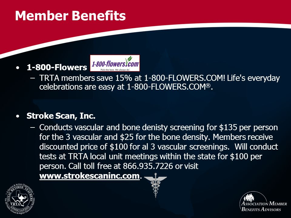 Member Benefits 1-800-Flowers –TRTA members save 15% at 1-800-FLOWERS.COM! Life's everyday celebrations are easy at 1-800-FLOWERS.COM ®. Stroke Scan,