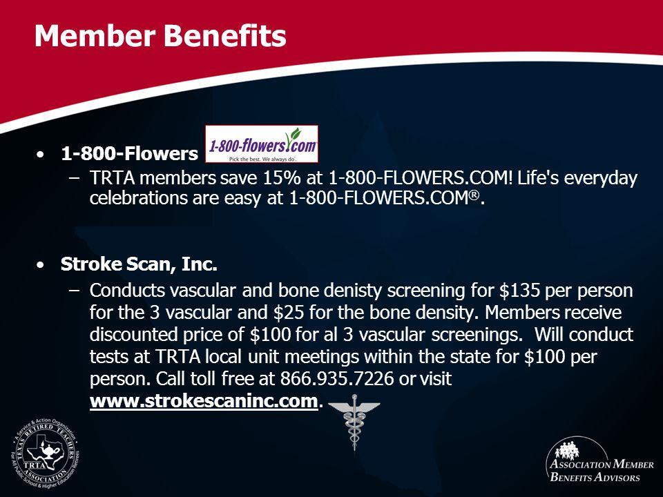 Member Benefits 1-800-Flowers –TRTA members save 15% at 1-800-FLOWERS.COM.