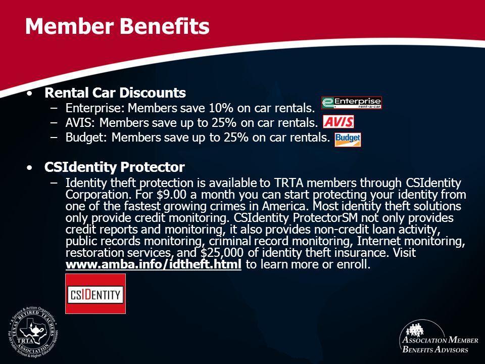 Member Benefits Rental Car Discounts –Enterprise: Members save 10% on car rentals. –AVIS: Members save up to 25% on car rentals. –Budget: Members save