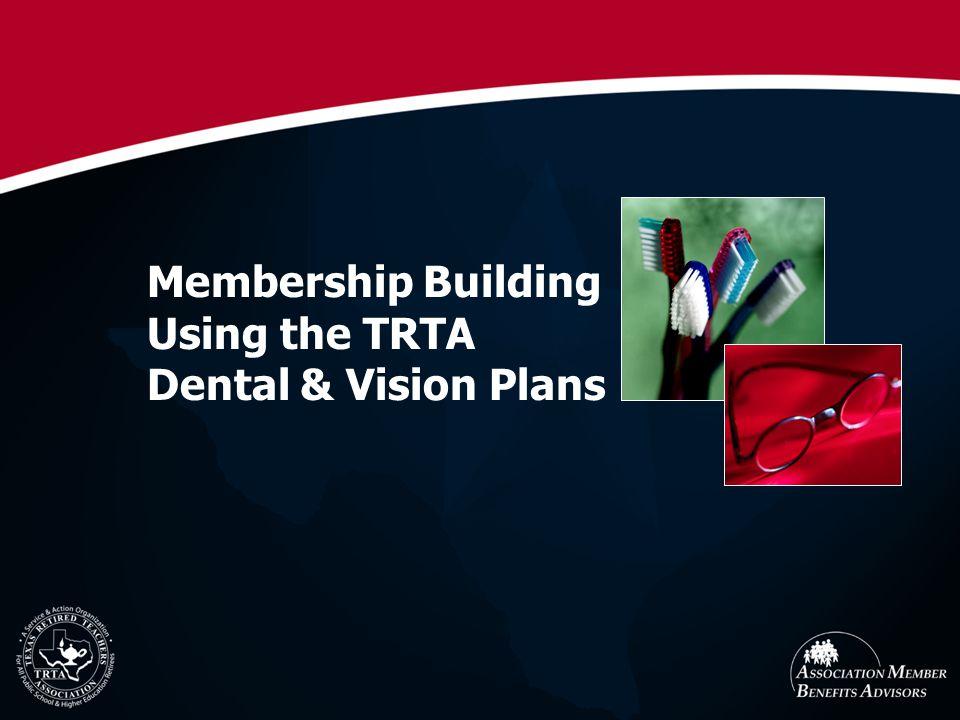 Membership Building Using the TRTA Dental & Vision Plans