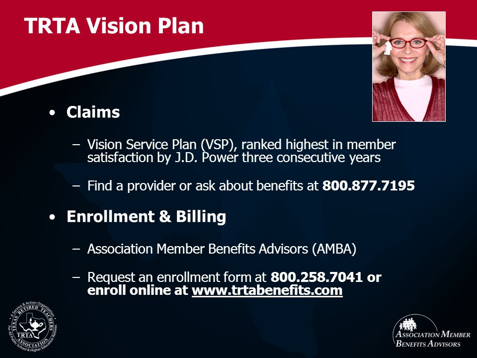 TRTA Vision Plan Claims –Vision Service Plan (VSP), ranked highest in member satisfaction by J.D.