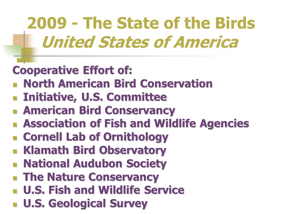 The State of the Birds United States of America Cooperative Effort of: North American Bird Conservation North American Bird Conservation Initiative, U.S.