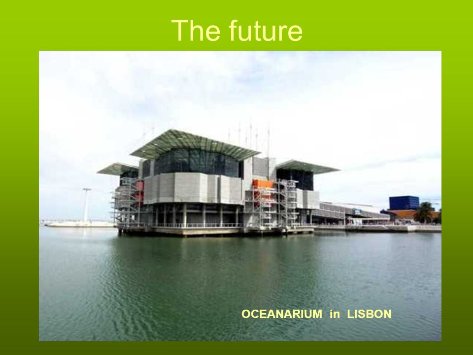The future OCEANARIUM in LISBON