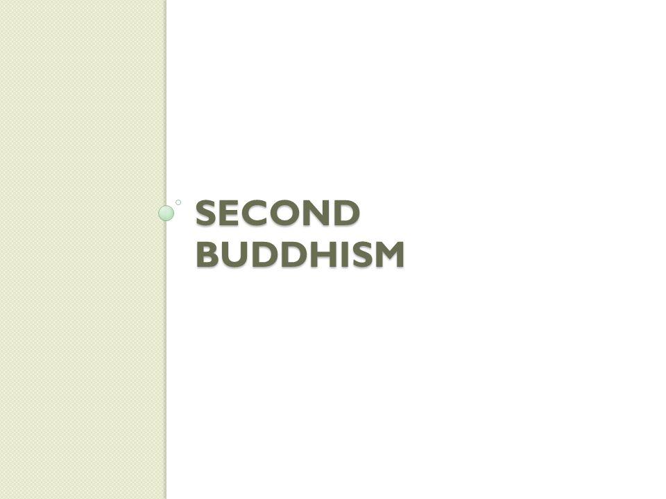SECOND BUDDHISM