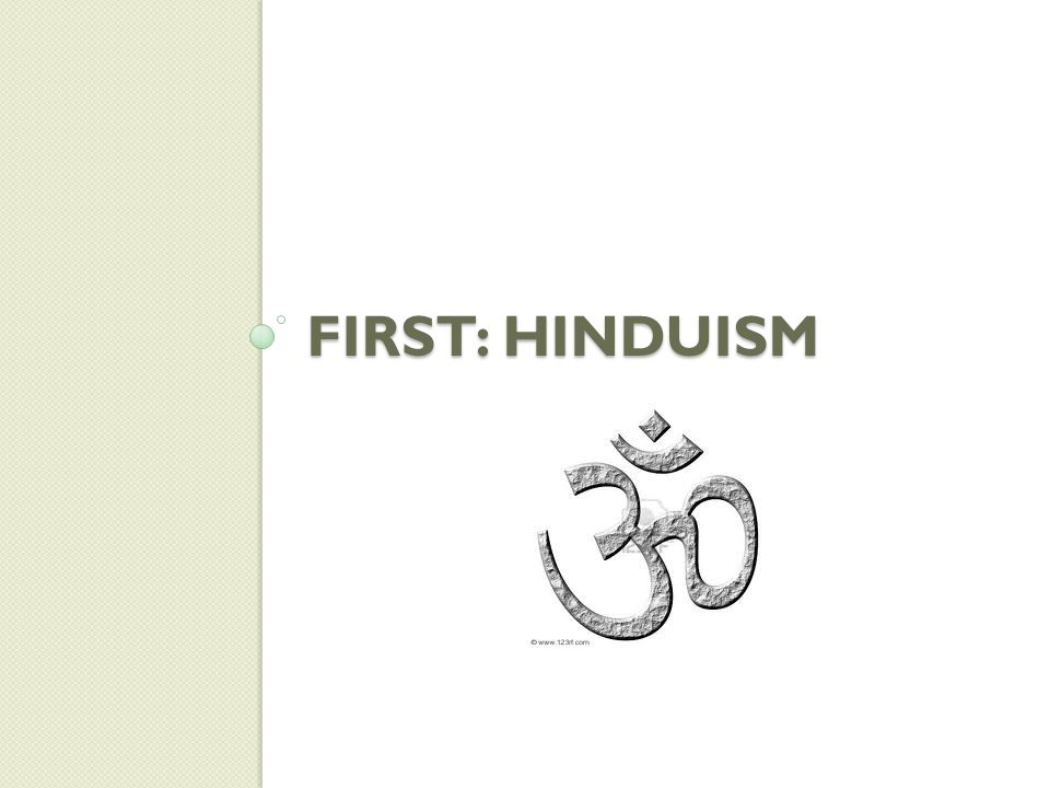 FIRST: HINDUISM