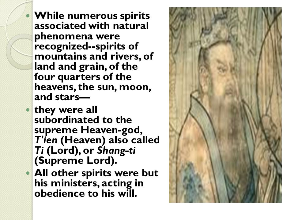 While numerous spirits associated with natural phenomena were recognized--spirits of mountains and rivers, of land and grain, of the four quarters of