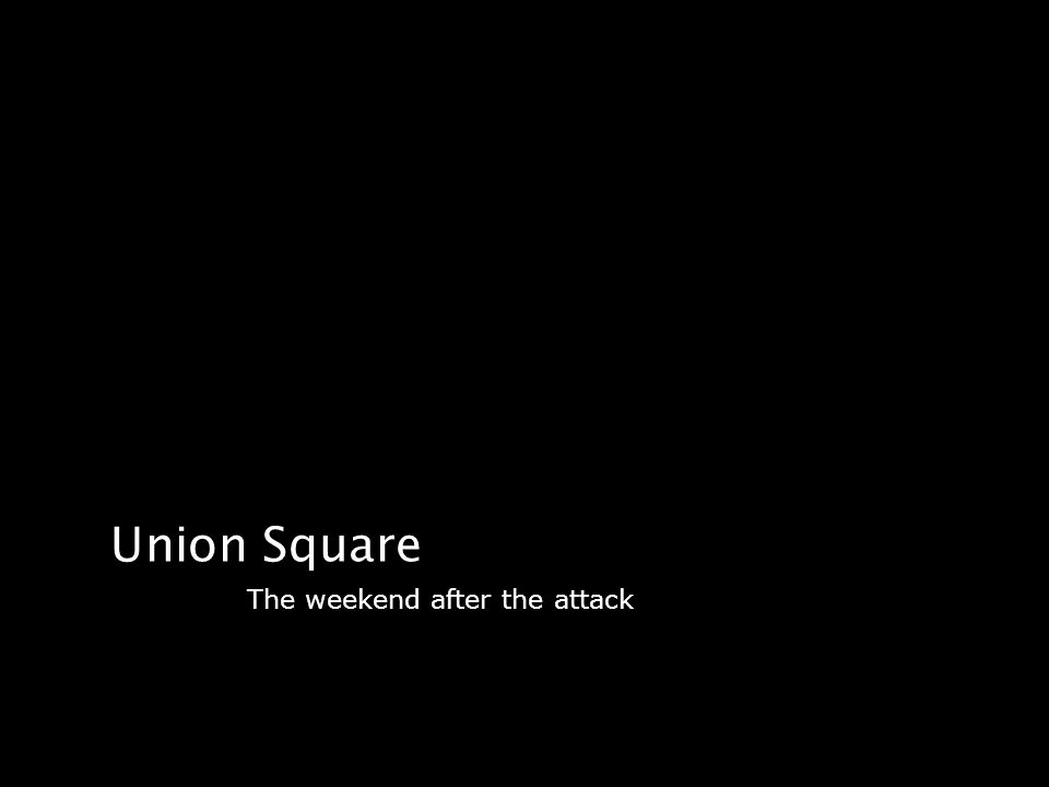 Union Square The weekend after the attack