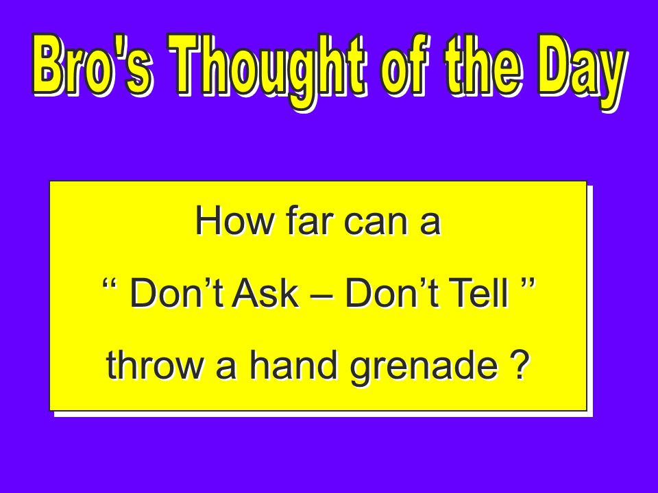 How far can a Dont Ask – Dont Tell throw a hand grenade .