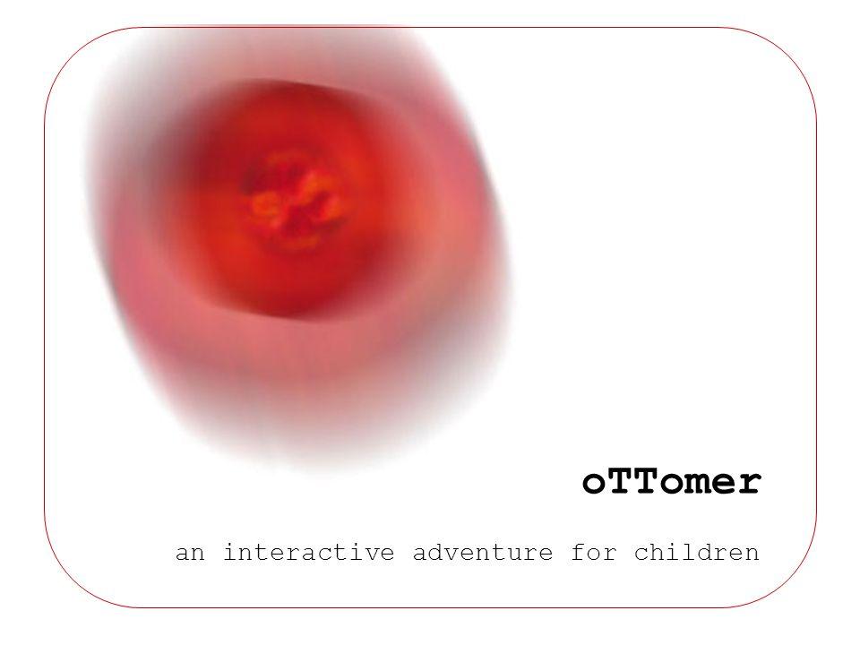 oTTomer an interactive adventure for children
