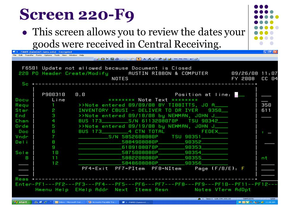 Screen 220-F9 This screen allows you to review the dates your goods were received in Central Receiving.