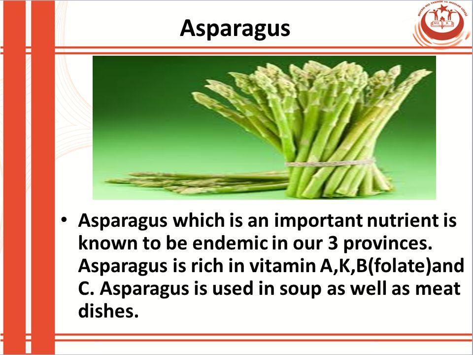 Asparagus Asparagus which is an important nutrient is known to be endemic in our 3 provinces.