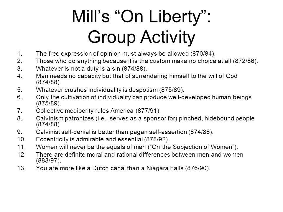 Mills On Liberty: Group Activity 1.The free expression of opinion must always be allowed (870/84).