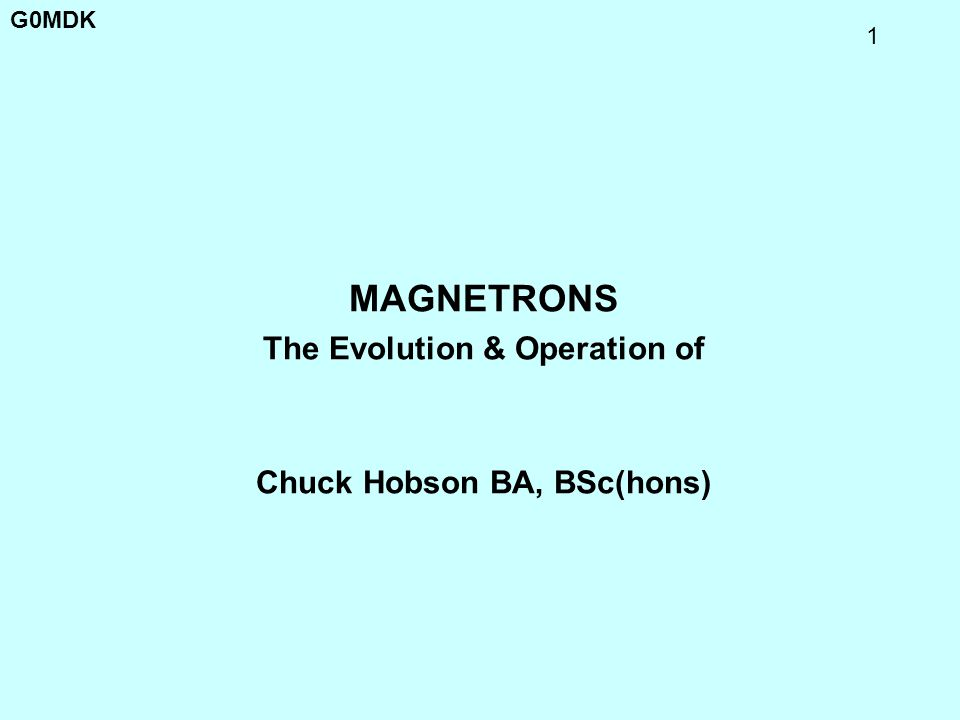 G0MDK 32 MAGNETRON OPERATION PHASE 3 12 cavity magnetron Rotating 6 spoke space charge Space charge gives µ-wave energy to the cavity keeping it oscillating 8 cavity magnetron 4 spoke wheel