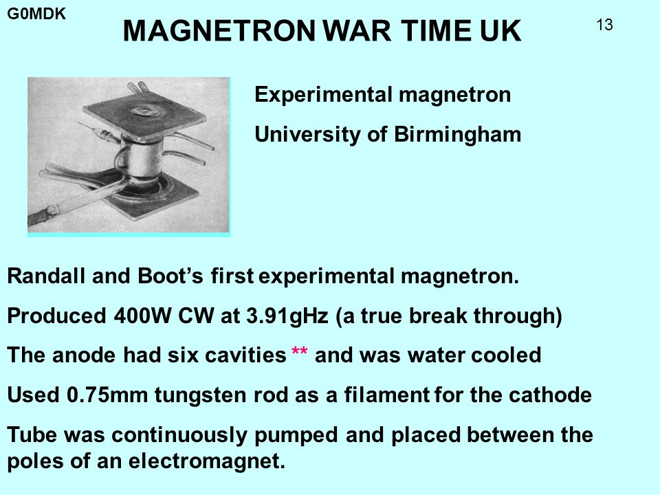 G0MDK 13 MAGNETRON WAR TIME UK Randall and Boots first experimental magnetron. Produced 400W CW at 3.91gHz (a true break through) The anode had six ca