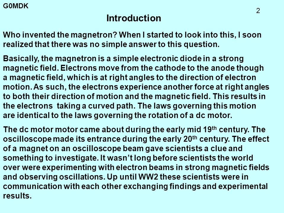 G0MDK 33 MAGNETRON OPERATION PHASE 4 Assume dc field & rf fields on cavities (magnetron oscillating Electron approaching cavity gives up energy to cavity Electron slows down accordingly Then electron speeds up gaining energy from dc field Electron eventually reaches cavity (anode current)